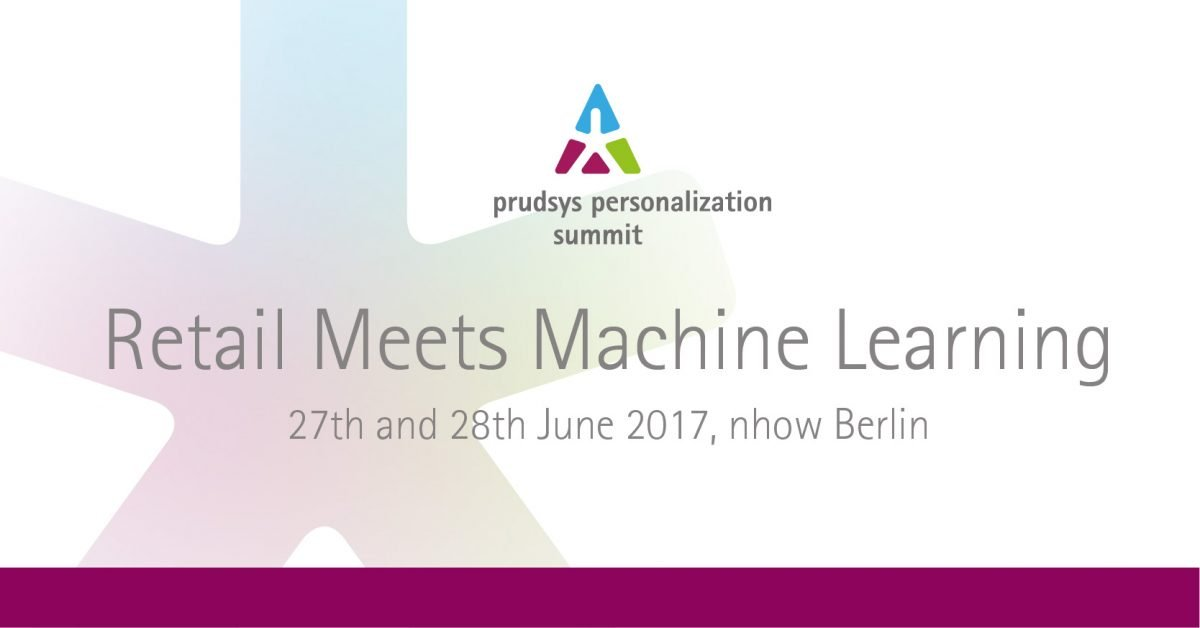 prudsys personalization summit 2017: Retail meets machine learning