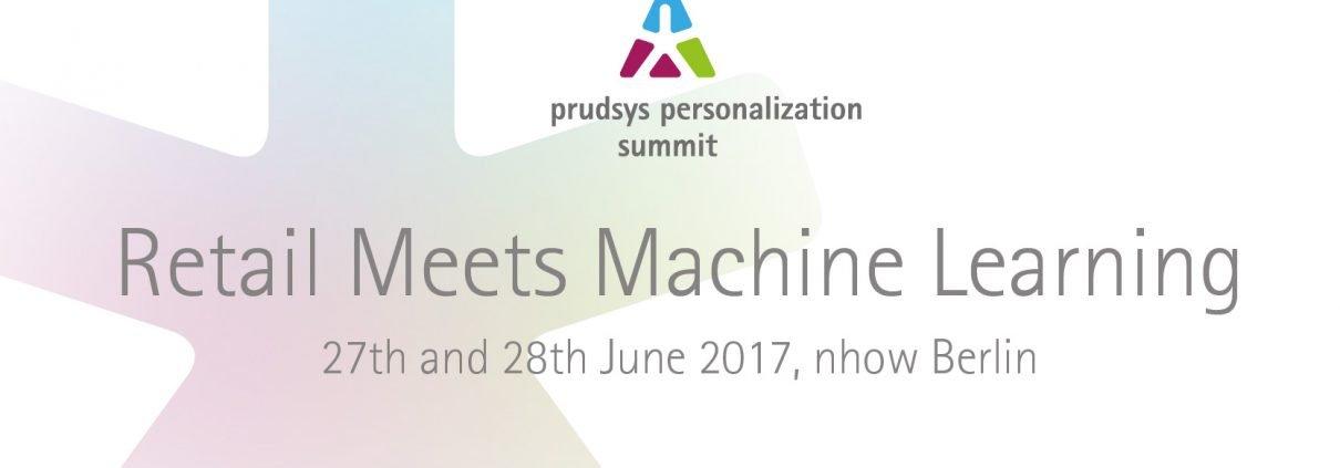 prudsys personalization summit 2017: Retail meets machine learning
